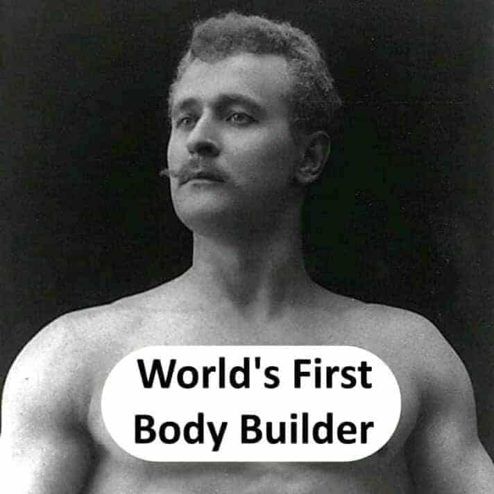 world's first body builder